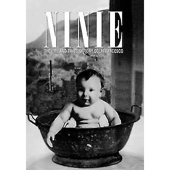 Ninie The Life and Times of Tony Colafrancesco by Slc