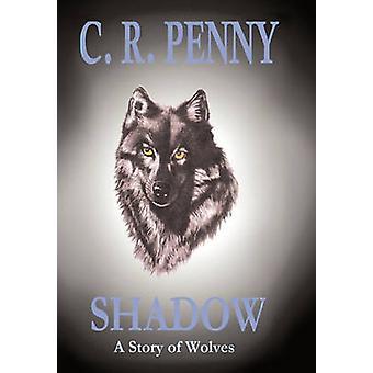 Schaduw van een verhaal van wolven door Penny & C. R.