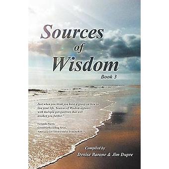 Quellen der Weisheit Buch 3 von zusammengestellt von Denise Barone &. Jim Dupre