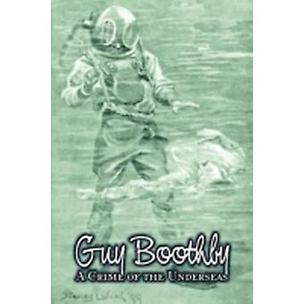 A Crime of the Underseas by Guy Boothby Juvenile Fiction Action  Adventure by Boothby & Guy