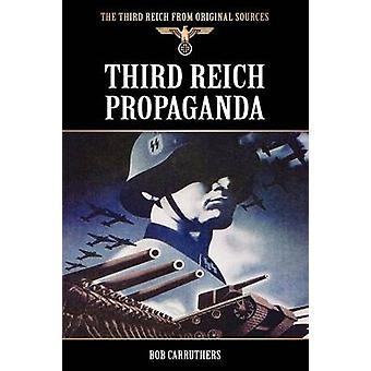 Third Reich Propaganda by Carruthers & Bob