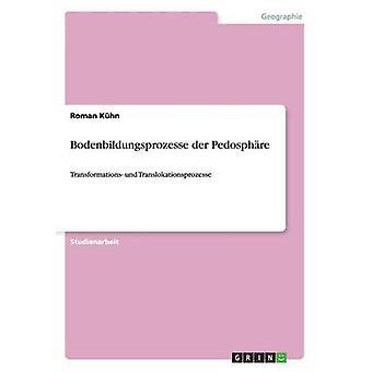 Bodenbildungsprozesse der Pedosphre by Khn & Roman