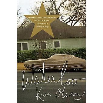 Waterloo by Karen Olsson - 9780312425593 Book