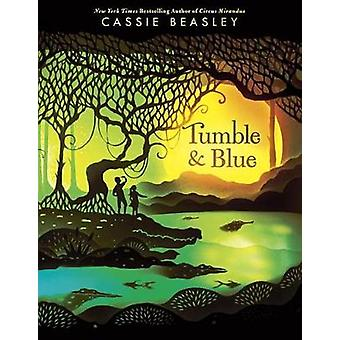 Tumble & Blue by Cassie Beasley - 9780525428442 Book