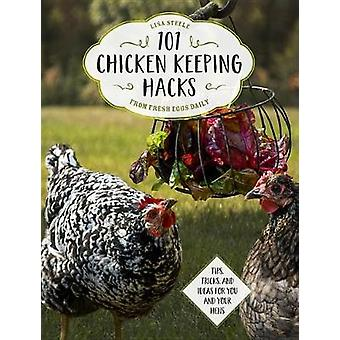 101 Chicken Keeping Hacks from Fresh Eggs Daily - Tips - Tricks - and
