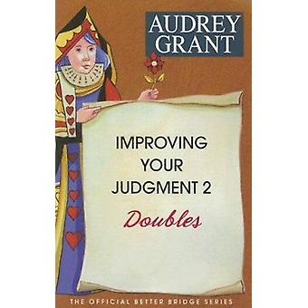 Improving Your Judgment 2 - Doubles by Audrey Grant - 9780939460434 Bo