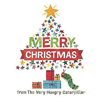 Merry Christmas from the Very Hungry Caterpillar by Eric Carle - 9781