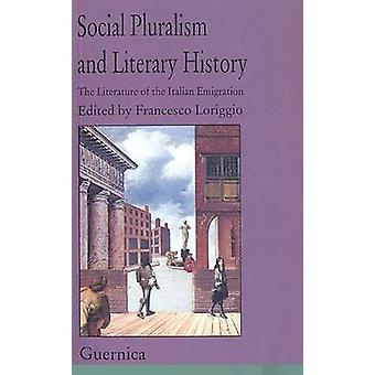 Social Pluralism and Literary History - The Literature of the Italian