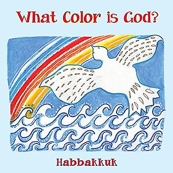 What Color Is God ? by Habbakkuk - 9781545611883 Book