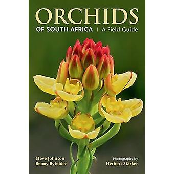 Field Guide Orchids of South Africa by Steve Johnson - Benny Bytebier