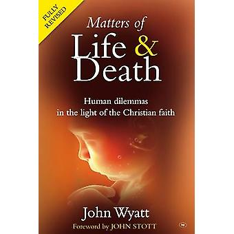 Matters of Life and Death - Human Dilemmas in the Light of the Christi