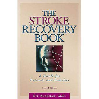 The Stroke Recovery Book - A Guide for Patients and Families (2nd) by