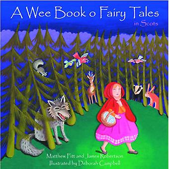 A Wee Book O Fairy Tales in Scots by Matthew Fitt - James Robertson -