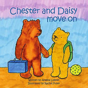 Chester and Daisy Move on (2nd Revised edition) by Angela Lidster - R