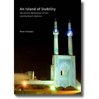 An Island of Stability - The Islamic Revolution of Iran and the Dutch