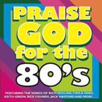 Praise God for the 80's - Praise God for the 80's [CD] USA import