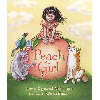Peach Girl by Raymond Nakamura - Rebecca Bender - 9781927485583 Book