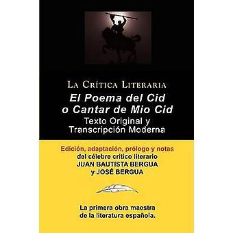 Poema del Cid O Cantar de Mio Cid Texto Original y Transcripcion Moderna Con Prologo y Notas Coleccion La Critica Literaria Por El Celebre Critico L by Bergua & Juan Bautista