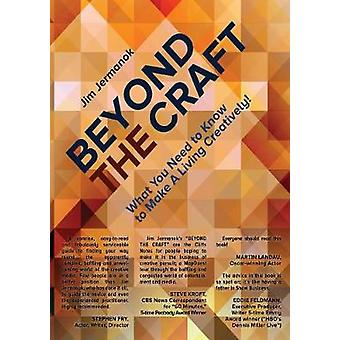 BEYOND THE CRAFT What You Need To Know To Make A Living Creatively by Jermanok & Jim