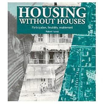 Housing without Houses  Participation flexibility enablement by Nabeel Hamdi