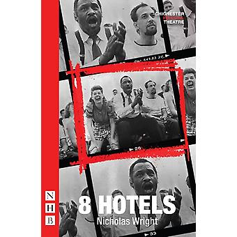 8 Hotels by Nicholas Wright