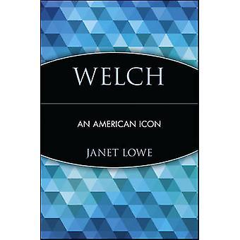 Welch - amerikkalainen ikoni jäseneltä Janet Lowe - 9780471255222 kirja