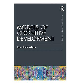 Models Of Cognitive Development by Richardson & Ken