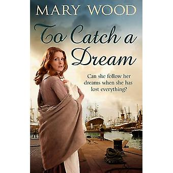 To Catch A Dream by Wood & Mary