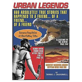 Urban Legends - 666 Absolutely True Stories That Happened to a Friend.
