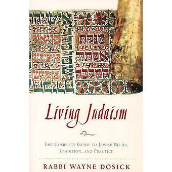 Judaïsme vivant par Dosick et Wayne D.