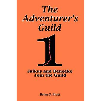 The Adventurers Guild 1Jaikus and Reneeke Join the Guild by Pratt & Brian S.