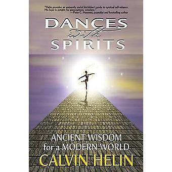 Dances with Spirits Ancient Wisdom for a Modern World by Helin & Calvin