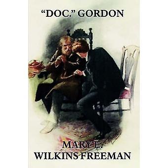 Doc. Gordon por Freeman y Mary Eleanor Wilkins