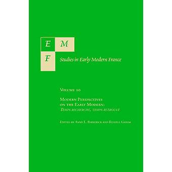 Emf Studies in Early Modern France Vol 10 Modern Interpretations of the Early Modern by Birberick & A. L.