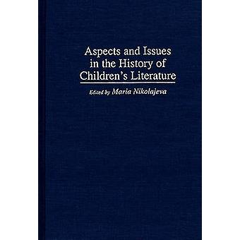 Aspects and Issues in the History of Childrens Literature by Nikolajeva & Maria