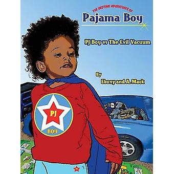 Pajama Boy Pj Boy Vs the Evil Vacuum by Browne & Ebony