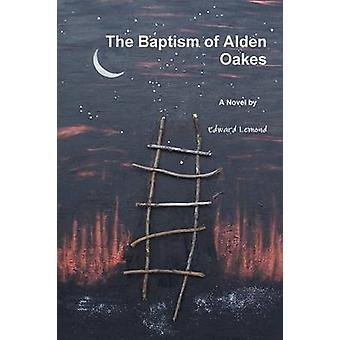 The Baptism of Alden Oakes by Lemond & Edward