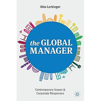 The Global Manager  Contemporary Issues and Corporate Responses by Lerbinger & Otto