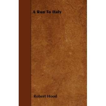 A Run To Italy by Hood & Robert