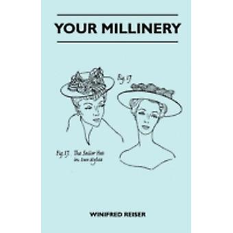 Your Millinery by Reiser & Winifred