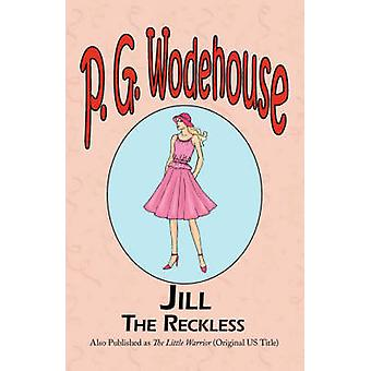 Jill the Reckless by Wodehouse & P. G.
