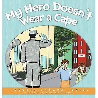 My Hero Doesnt Wear a Cape by Canada & Gloria
