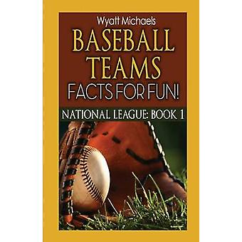 Baseball Teams Facts for Fun by Michaels & Wyatt