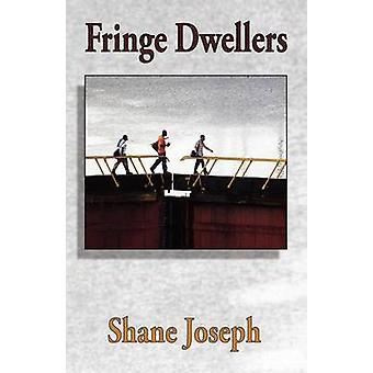 Fringe Dwellers by Joseph & Shane
