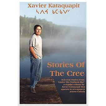 Stories of the Cree by Kataquapit & Xavier