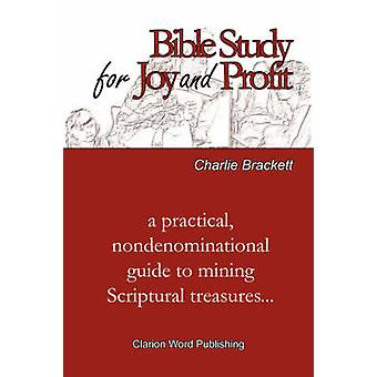 Bible Study for Joy and Profit by Brackett & Charlie