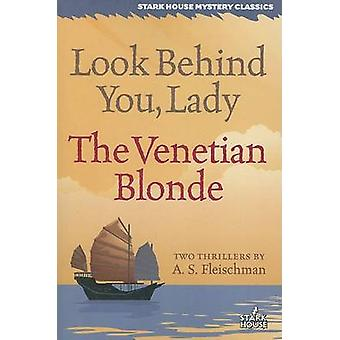 Look Behind You Lady  The Venetian Blonde by Fleischman & A. S.
