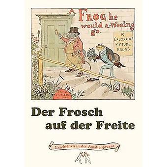 Der Frosch auf der Freite. A Frog he would awooing goZwei Knstler zwei Sichten by Stephens & Henry Louis