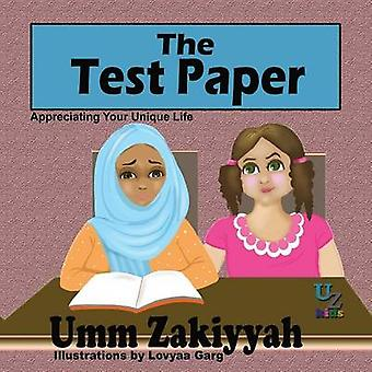 The Test Paper Appreciating Your Unique Life by Zakiyyah & Umm