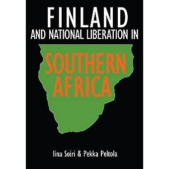 Finland and national liberation in Southern Africa by Soiri & Iina